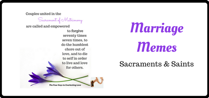 Marriage Memes: Sacraments and Saints