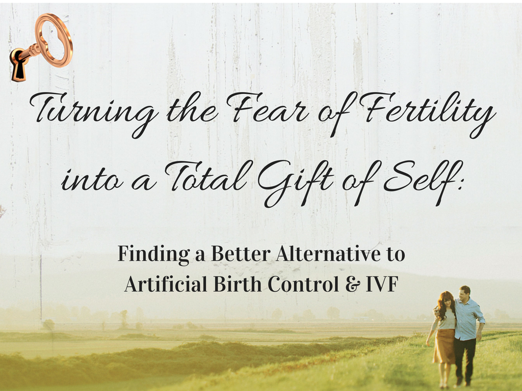 turning-fear-of-fertility-into-total-gift-of-self