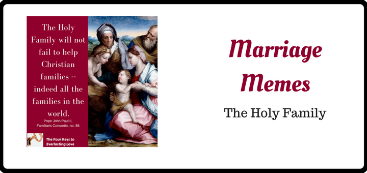 Marriage Memes: Holy Family