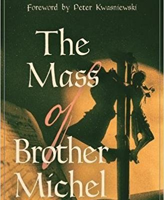 Highly Recommended: The Mass of Brother Michel, by Michael Kent