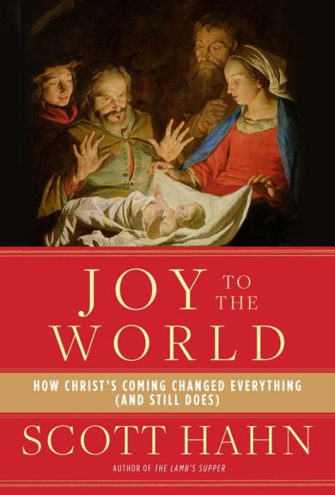 Joy to the World by Scott Hahn