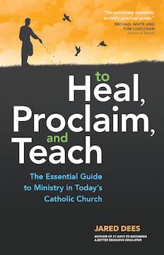 Heal proclaim teach