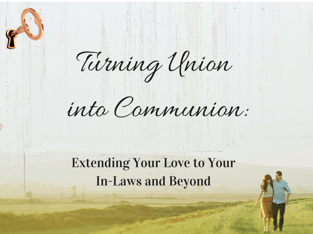 turning-union-into-communion-in-laws