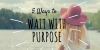 5 Ways to Wait with Purpose